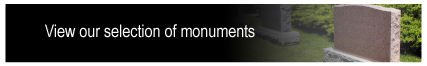 View our selection of monuments